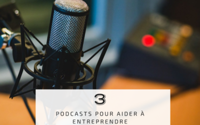 3 podcasts qui m'aident en tant qu'entrepreneuse